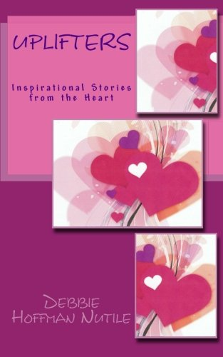 Uplifters~Inspirational Stories from the Heart ebook