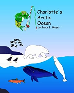 Charlotte's Arctic Ocean (Fishes and Whales) (Volume 8)