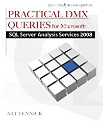 Practical DMX Queries for Microsoft SQL Server Analysis Services 2008 by Art Tennick (2010-10-08)
