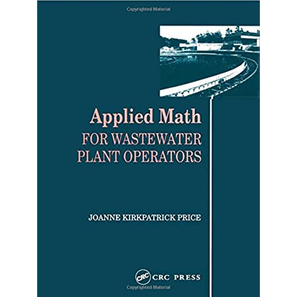 Applied Math For Wastewater Plant Operators Price Joanne K 9780877628095 Amazon Com Books