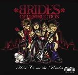 Here Come the Brides by Brides of Destruction (2004-03-09)