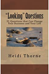 Looking Questions: 31 Questions that Can Change Your Business and Your Life Paperback