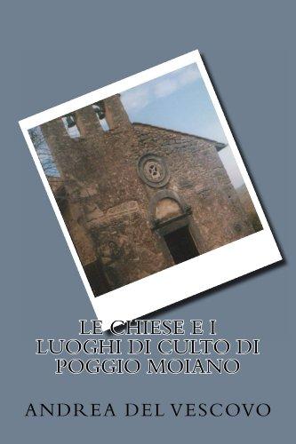 Le chiese e i luoghi di culto di Poggio Moiano  por Del Vescovo, Andrea