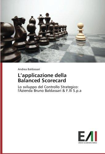 L'applicazione della Balanced Scorecard: Lo sviluppo del Controllo Strategico:   l'Azienda Bruno Baldassari & F.lli S.p.a (Italian Edition) ebook