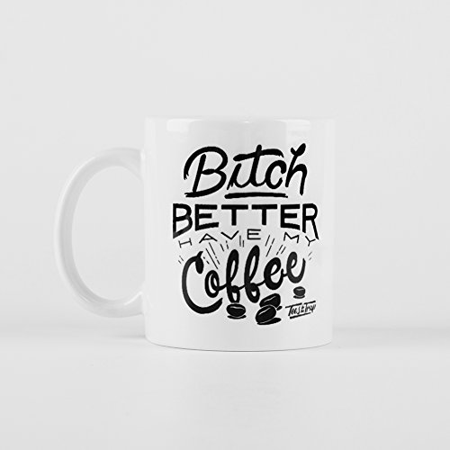 Bitch funny satire coffee cup, 11 oz coffee mug, the best gift (white)