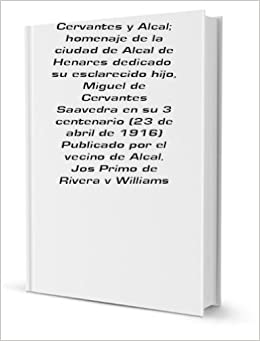 Amazon.com: Cervantes y Alcal; homenaje de la ciudad de ...
