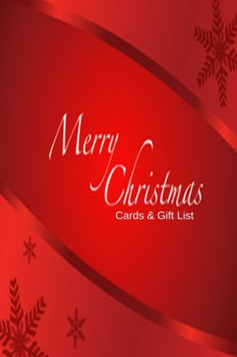 Merry Christmas Cards and Gift List: Keep Track of Seasonal Greeting Cards To & From Family And Friends With Our Handy Organizer Planner Notebook ... Paperback (Xmas Holiday Gifts) (Volume 23) (Cards Merry Making Christmas)