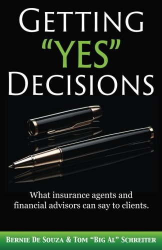 Download book getting yes decisions what insurance agents and download book getting yes decisions what insurance agents and financial advisors can say to clients free by bernie de souza fandeluxe Image collections