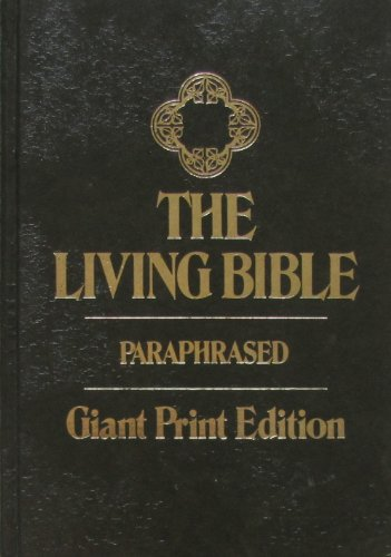 The Living Bible Paraphrased Large Print Edition from Tyndale House Publishers