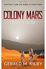 Colony Mars: The Complete Trilogy Paperback