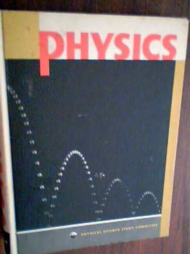 Physics, Physical Science Study Committee, 1960 Edition, Hardcover, D. C. Heath & Co
