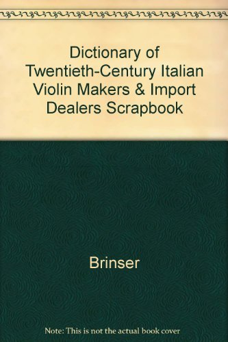 Dictionary of Twentieth-Century Italian Violin Makers