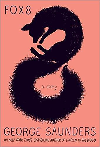 Amazon com: Fox 8: A Story (9781984818027): George Saunders, Chelsea