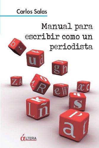 Manual Para Escribir Como un Periodista (Spanish Edition) [Carlos Salas] (Tapa Blanda)