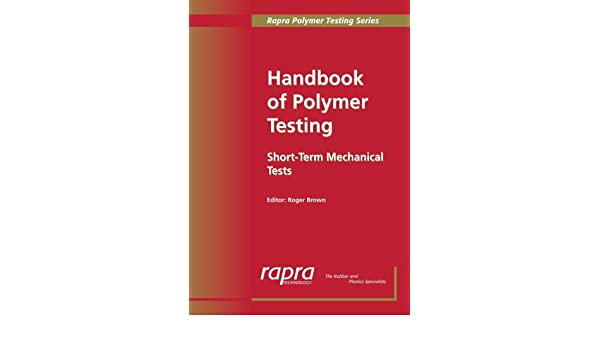 Handbook of Polymer Testing : Short-term Mechanical Tests