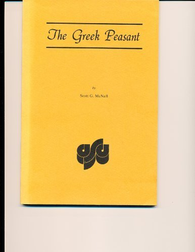The Greek peasant (The Arnold and Caroline Rose monograph series in sociology)