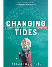 Changing Tides: An Ecologist's Journey to Make Peace with the Anthropocene