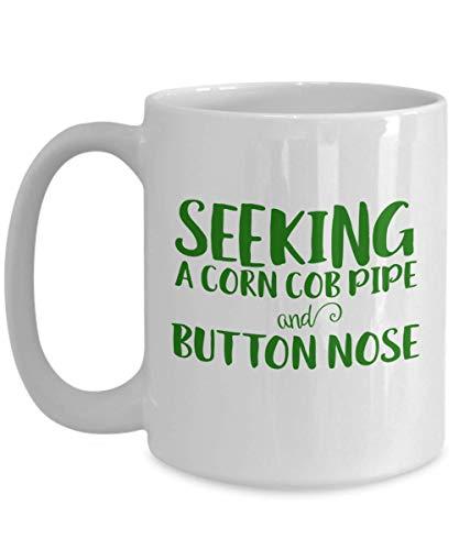 Funny Christmas Coffee Mug - Seeking A Corn Cob Pipe and Button Nose - Snowman Mug (Snowman With Corn Cob Pipe And Button Nose)