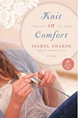 Knit in Comfort: A Novel Kindle Edition