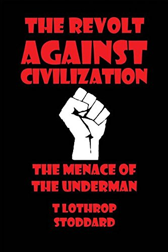 Book cover from The Revolt against Civilizationby T Lothrop Stoddard