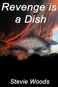 Revenge Is A Dish by [Woods, Stevie]