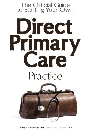 The Official Guide to Starting Your Own Direct Primary Care Practice