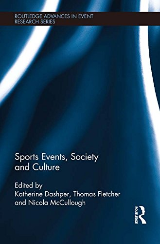 Sports Events, Society and Culture (Routledge Advances in Event Research Series) Pdf