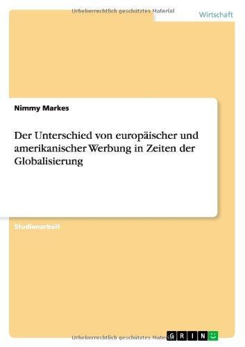 Download Der Unterschied von europäischer und amerikanischer Werbung in Zeiten der Globalisierung (German Edition) ebook