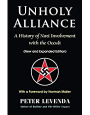 Unholy Alliance: A History of Nazi Involvement with the Occult (New and Expanded Edition)