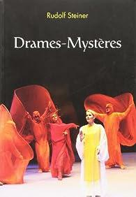 Drames-Mysteres par Rudolf Steiner