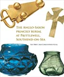 The Anglo-Saxon princely burial at Prittlewell, Southend-on-Sea