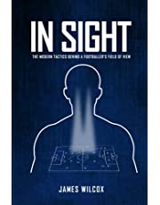 In Sight: The Modern Tactics Behind A Footballer's Field of View