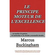 LE PRICIPE MOTEUR DE L'EXCELLENCE En Matiere De Gestion, Leadership,et De Reussite Personnelle Durable