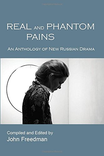 Real and Phantom Pains: An Anthology of New Russian Drama ebook
