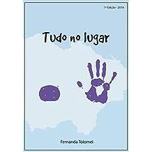 Tudo no Lugar: Transformando dor em luta (2016 Livro 1) (Portuguese Edition)