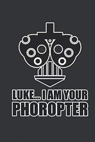 Luke... I am Your Phoropter: Optometry Notebook