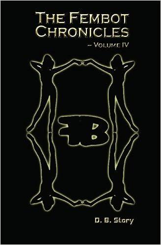 Descargar Con Elitetorrent The Fembot Chronicles: Volume 4 En PDF Gratis Sin Registrarse