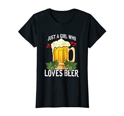 Womens Funny Beer Lover Just A Girl Who Loves Beer T-Shirt