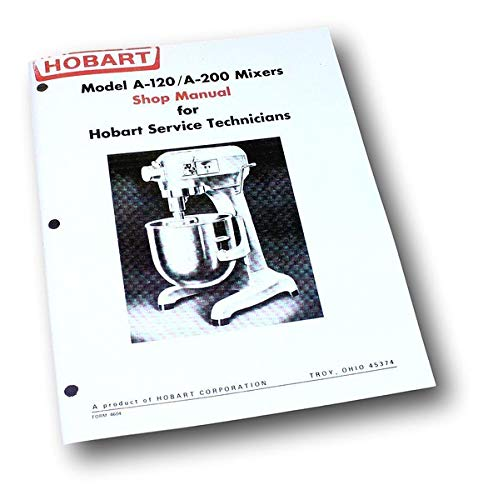 Amazon com: Hobart A120 A200 Mixer Shop Manual Technical Service