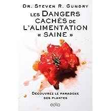 Les dangers cachés de l'alimentation saine: Découvrez le paradoxe des plantes (French Edition)