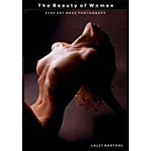 The Beauty of Women: Fine art nude photography (English Edition)