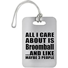 All I Care About Is Broomball And Like Maybe 3 People - Luggage Tag, Suitcase Bag ID Tag, Unique Gift Idea for Birthday