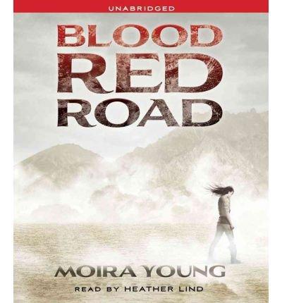 Download [ [ [ Blood Red Road (Dust Lands Trilogy #1) [ BLOOD RED ROAD (DUST LANDS TRILOGY #1) ] By Young, Moira ( Author )Jun-07-2011 Compact Disc pdf epub