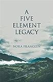 A Five Element Legacy (Five Element Acupuncture)