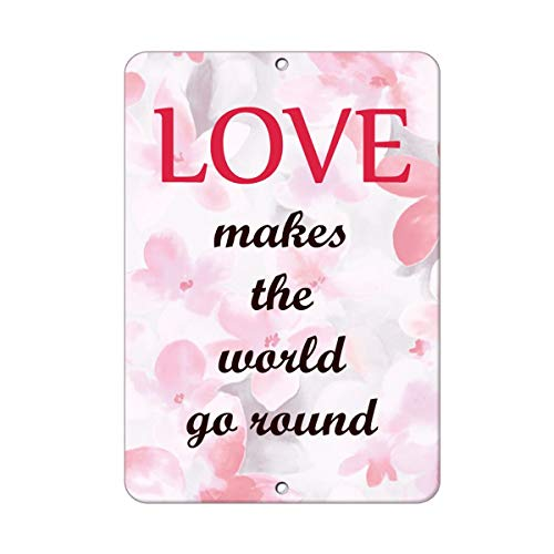 Love Makes The World Go Round Quote Aluminum Metal Sign Heavy Duty Funny Decoration Tin Signs