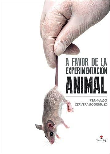 EXPERIMENTACION ANIMAL A FAVOR EPUB DOWNLOAD