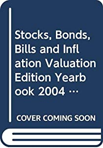 Hardcover Stocks, Bonds, Bills and Inflation Valuation Editionyearbook 2004 (Nacva Edition) Note: Nacva Orders Only: Not for General Sale Book