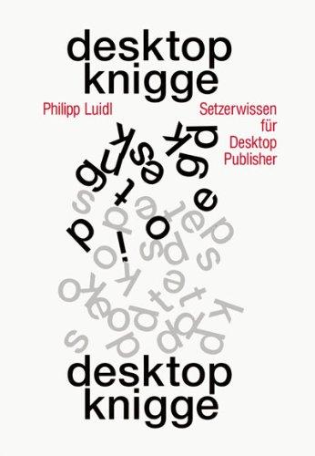 Desktop-Knigge: Setzerwissen für Desktop-Publisher