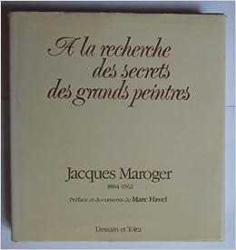 A La Recherche Des Secrets Des Grands Peintres French