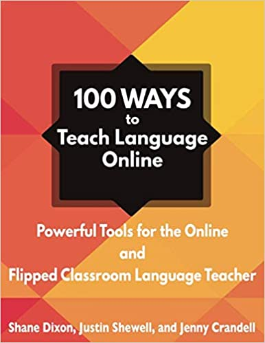 Cover of 100 Ways to Teach Language Online: Powerful Tools for the Online and Flipped Classroom Teacher